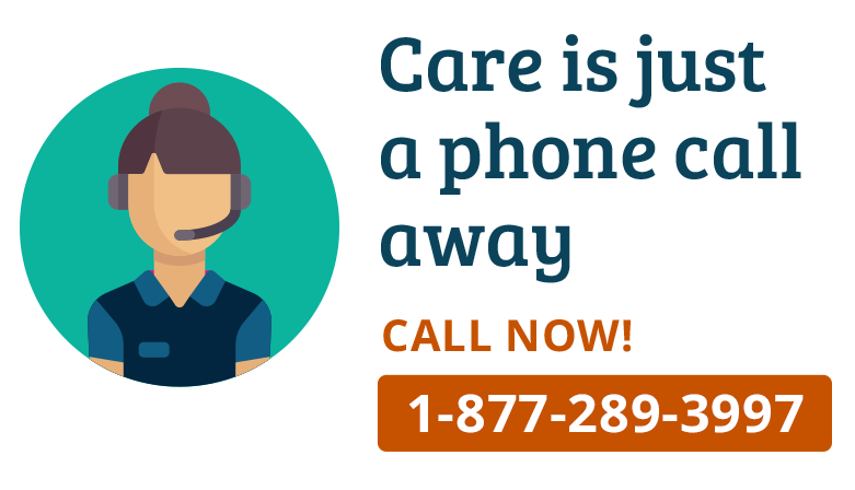 Care is just a phone call away Call Now! 1-877-289-3997